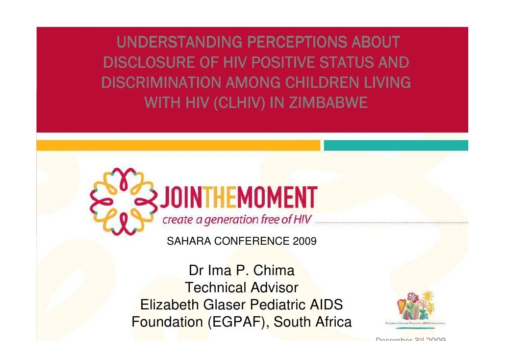 UNDERSTANDING PERCEPTIONS ABOUT DISCLOSURE OF HIV POSITIVE STATUS AND DISCRIMINATION AMONG CHILDREN LIVING      WITH HIV (...