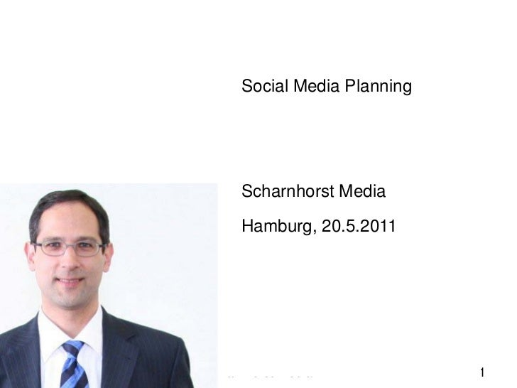 Social Media Planning                  Scharnhorst Media                  Hamburg, 20.5.201120.05.2011   Scharnhorst Media...