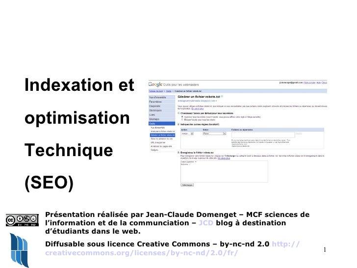 Indexation et  optimisation Technique (SEO) Présentation réalisée par Jean-Claude Domenget – MCF sciences de l'information...