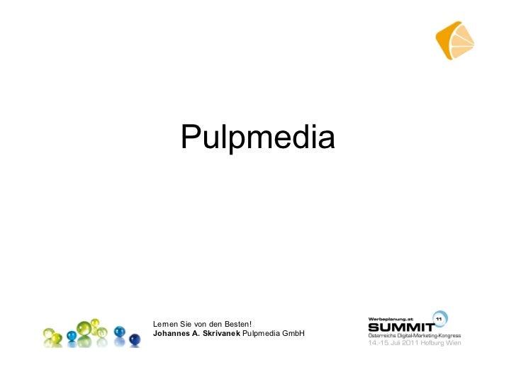 15.07.2011 T13 Social Media Johannes Skrivanek Pulpmedia