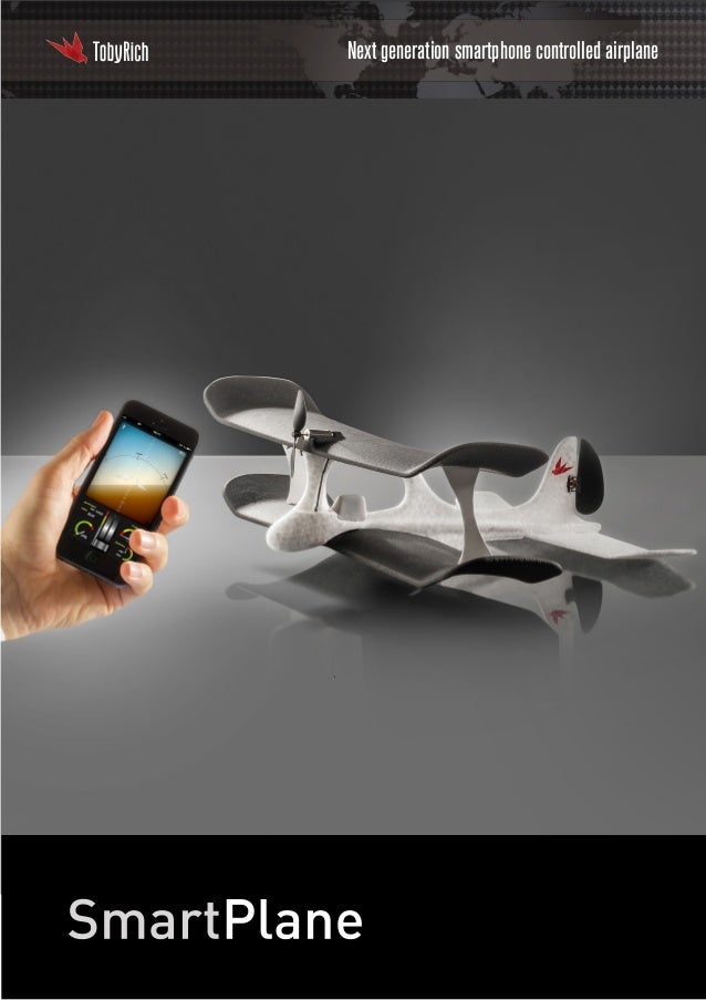 Next generation smartphone controlled airplane