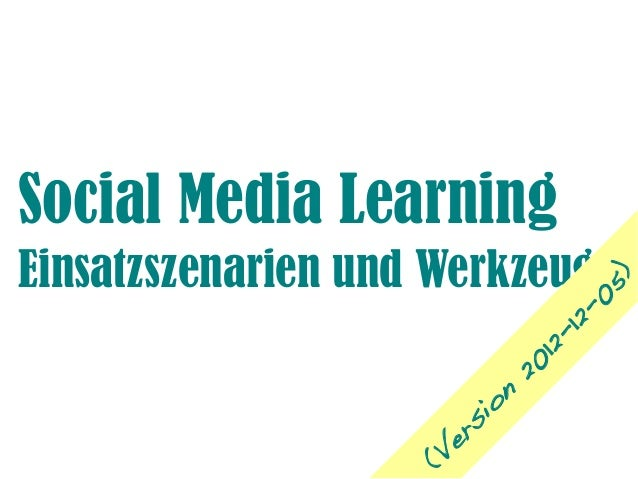 Social Media LearningEinsatzszenarien und Werkzeuge                                     )                                 ...