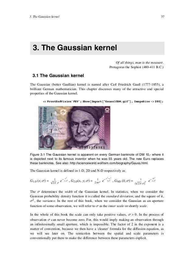 3. The Gaussian kernel Of all things, man is the measure. Protagoras the Sophist (480-411 B.C.) 3.1 The Gaussian kernel Th...