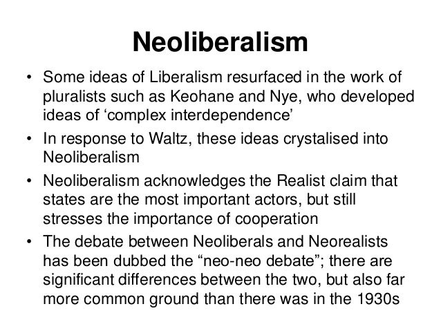 neoliberal perspective of state Globalization and neoliberal economic policy must be considered separately, for there is neither evidence of their correlation nor of a global transition to the latter.