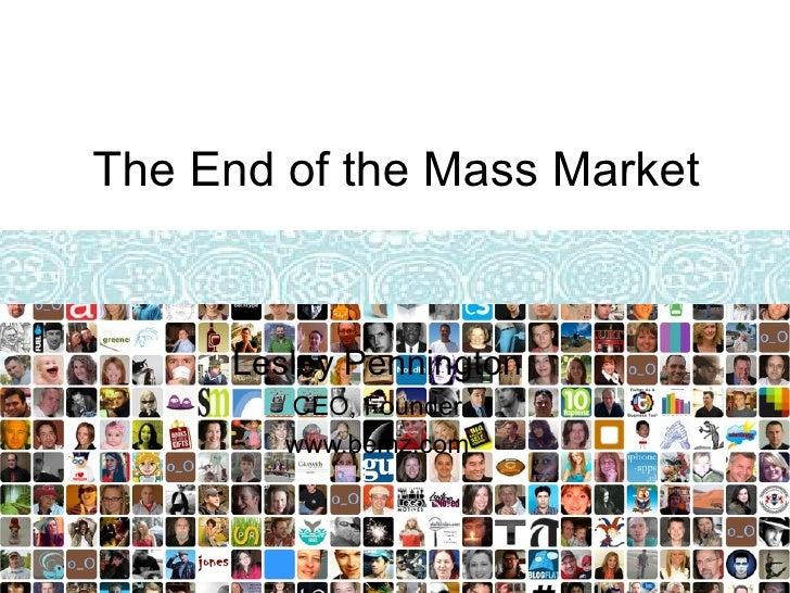 The End of the Mass Market     Lesley Pennington        CEO, Founder        www.bemz.com