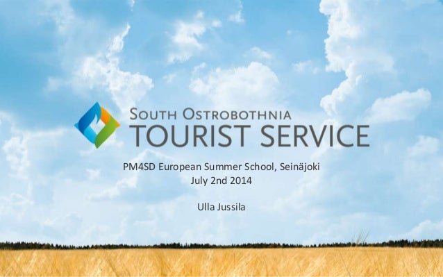PM4SD European Summer School, Seinäjoki July 2nd 2014 Ulla Jussila