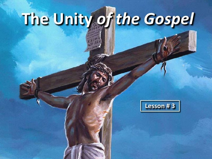 The Unity of the Gospel <br />Lesson # 3 <br />
