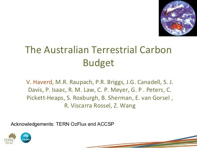 The Australian Terrestrial Carbon                     Budget         V. Haverd, M.R. Raupach, P.R. Briggs, J.G. Canadell, ...