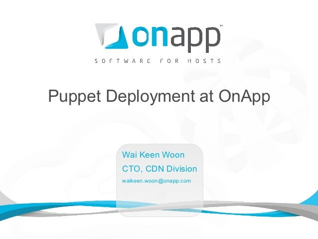 PuppetCamp SEA 1 - Puppet Deployment  at OnApp