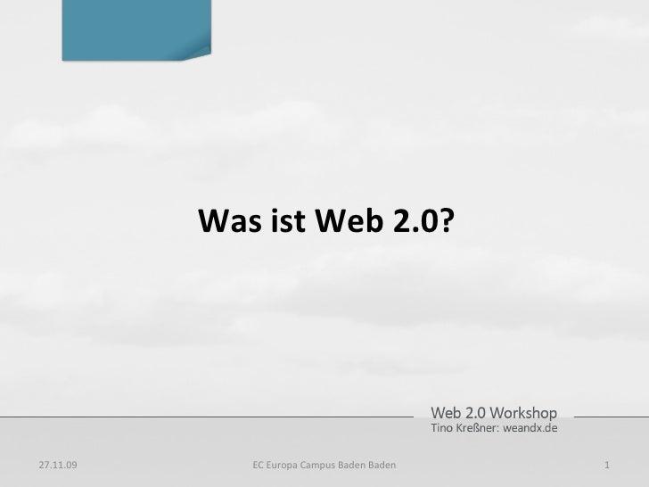 Was ist Web 2.0? 06.06.09 EC Europa Campus Baden Baden