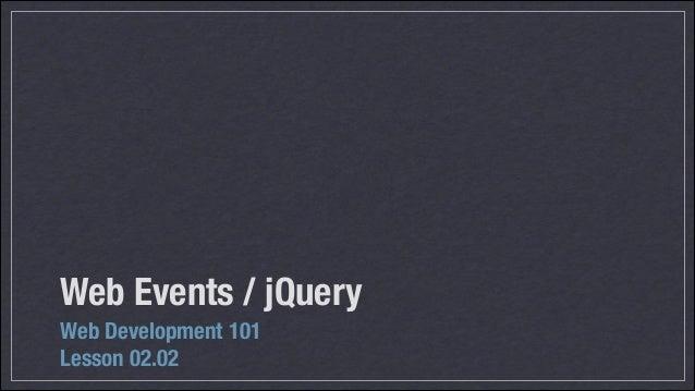 Web Events / jQuery Web Development 101 Lesson 02.02