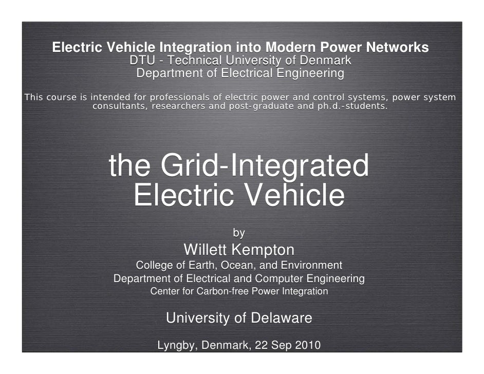 """W. Kempton, """"The Grid-Integrated Electric Vehicle,"""" in Electric Vehicle Integration into Modern Power Networks, DTU, Copen..."""