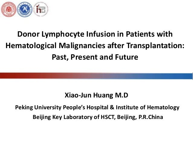 Peking University People's Hospital & Institute of Hematology Beijing Key Laboratory of HSCT, Beijing, P.R.China Xiao-Jun ...