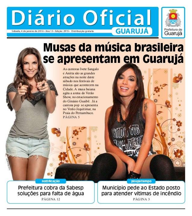 Diário Oficial Sábado, 4 de janeiro de 2014 • Ano 13 • Edição: 2915 • Distribuição gratuita  GUARUJÁ  Musas da música bras...