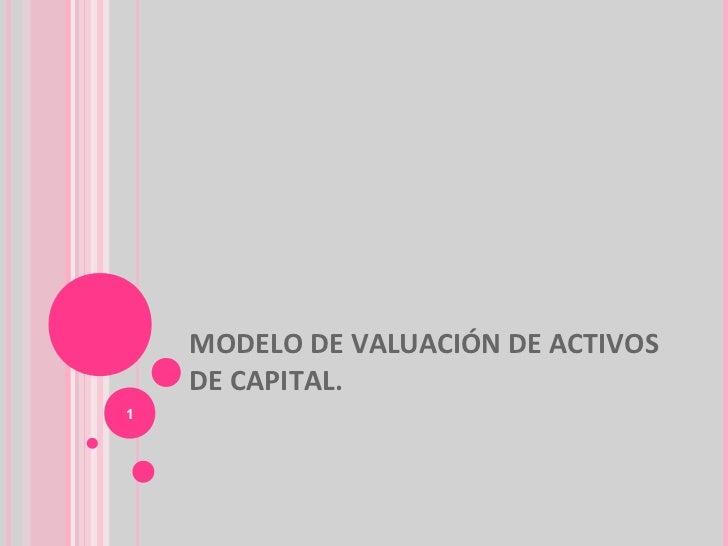 MODELO DE VALUACIÓN DE ACTIVOS    DE CAPITAL.1