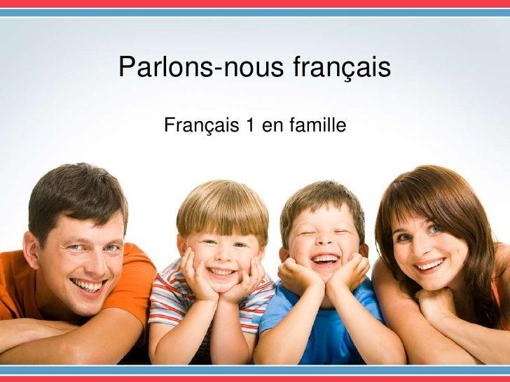 Parlons-nous français   Français 1 en famille
