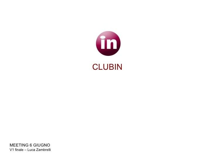 CLUBIN MEETING 6 GIUGNO  V1 finale – Luca Zambrelli