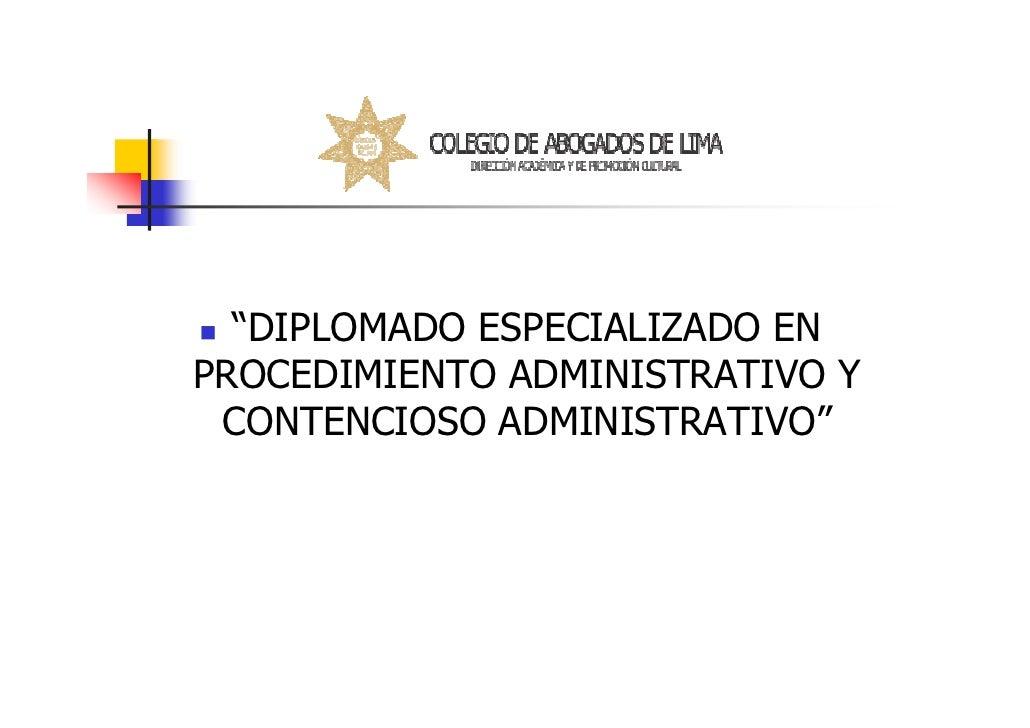"""""""DIPLOMADO ESPECIALIZADO ENPROCEDIMIENTO ADMINISTRATIVO Y CONTENCIOSO ADMINISTRATIVO"""""""