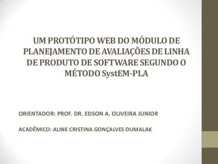 UM PROTÓTIPO WEB DO MÓDULO DE PLANEJAMENTO DE AVALIAÇÕES DE LINHA  DE PRODUTO DE SOFTWARE SEGUNDO O         MÉTODO SystEM-...