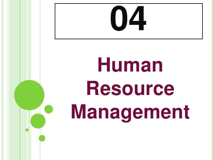 04<br />Human Resource Management<br />