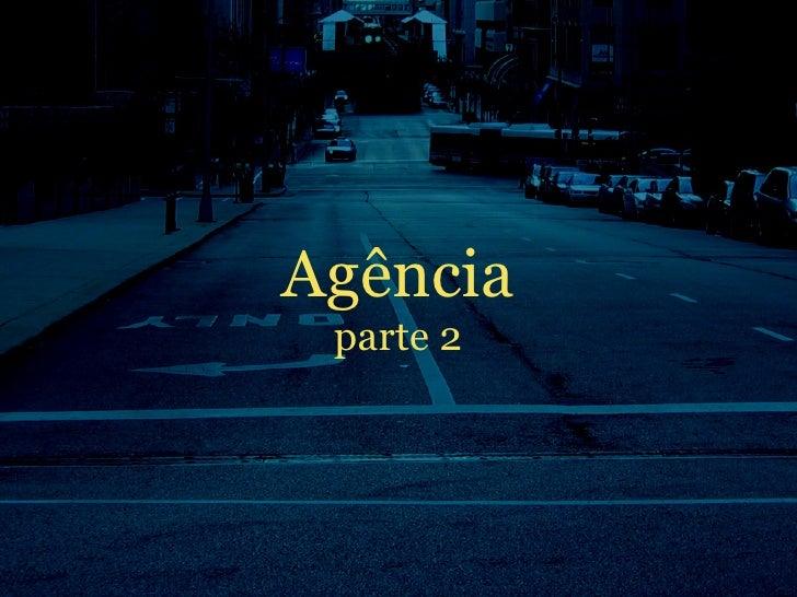 Agência  parte 2