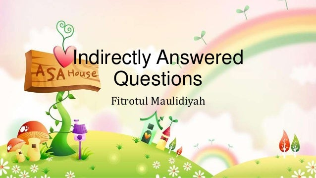 Indirectly Answered Questions Fitrotul Maulidiyah