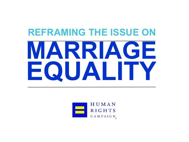 REFRAMING THE ISSUE ON MARRIAGE EQUALITY