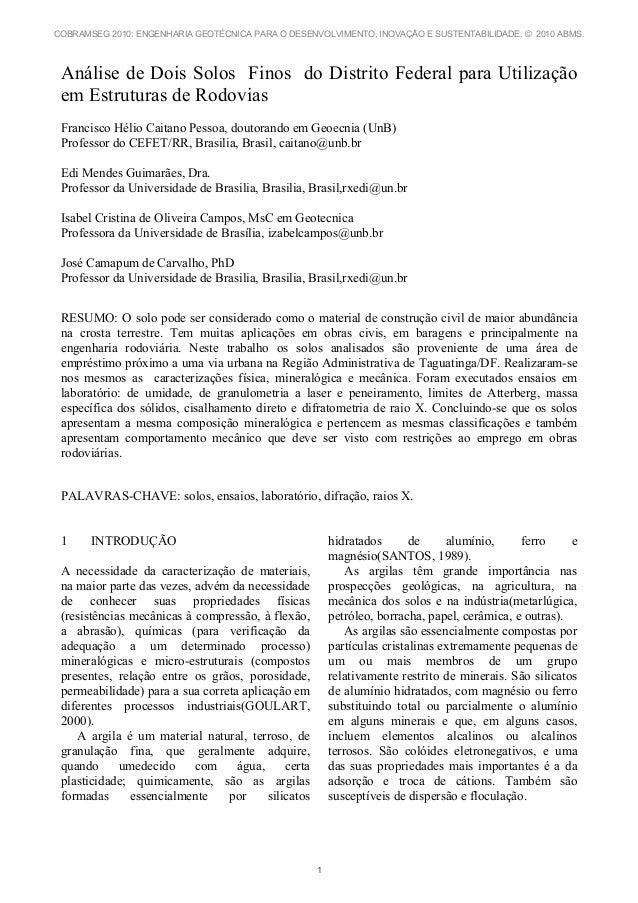 Análise de Dois Solos Finos do Distrito Federal para Utilização em Estruturas de Rodovias Francisco Hélio Caitano Pessoa, ...
