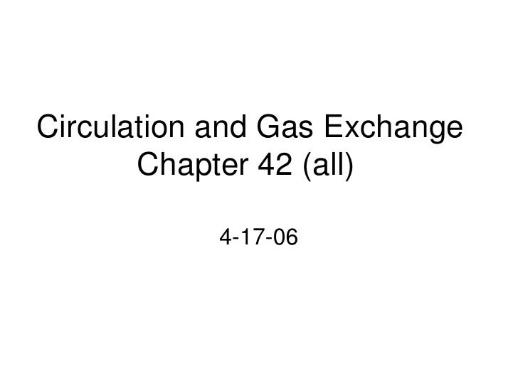 Circulation and Gas Exchange Chapter 42 (all)<br />4-17-06<br />