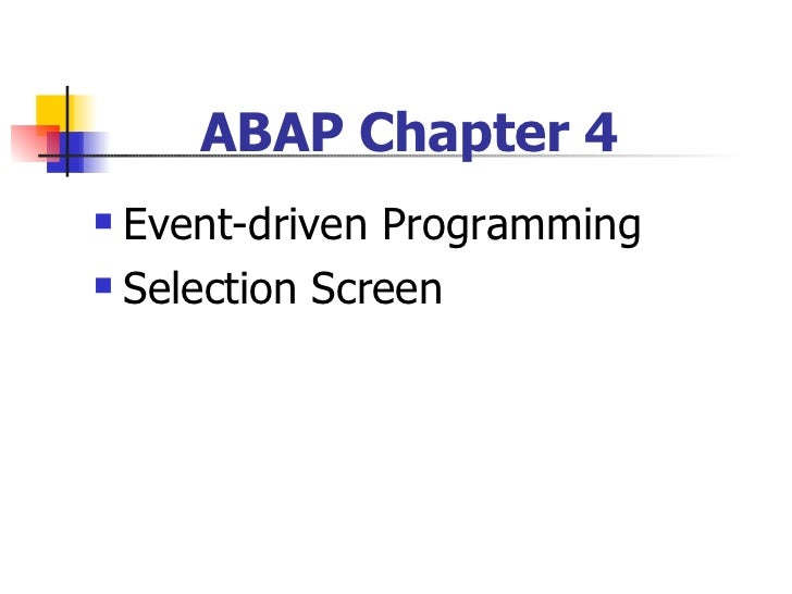 ABAP Chapter 4  Event-driven Programming  Selection Screen
