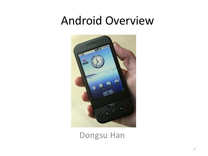 Android Overview   Dongsu Han                   1