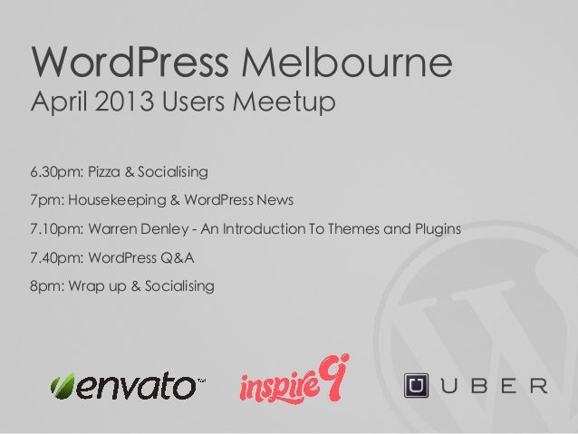 WordPress MelbourneApril 2013 Users Meetup6.30pm: Pizza & Socialising7pm: Housekeeping & WordPress News7.10pm: Warren Denl...