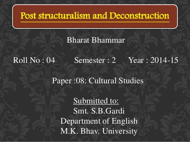 Post Structuralism and Deconstruction