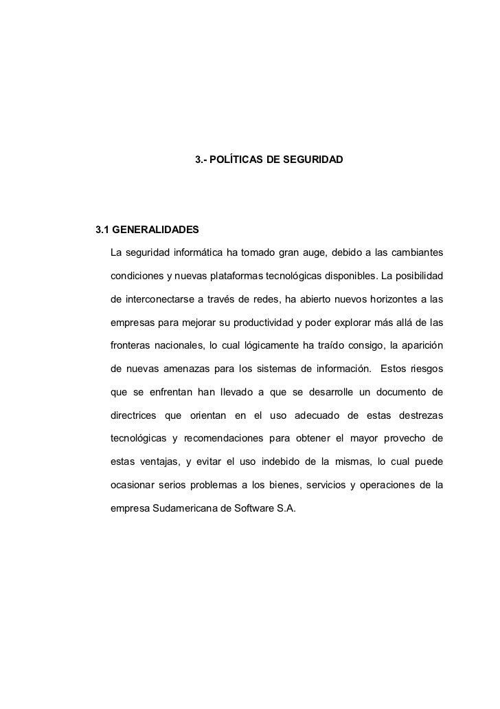 90                    3.- POLÍTICAS DE SEGURIDAD3.1 GENERALIDADES  La seguridad informática ha tomado gran auge, debido a ...