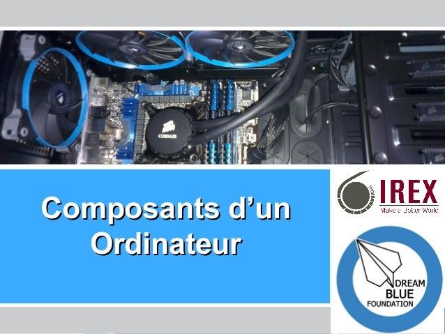 Les Enseignants de l'Ere Technologique – La Tunisie Composants d'unComposants d'un OrdinateurOrdinateur