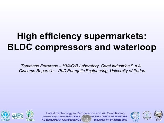 XV EUROPEAN CONFERENCE MILANO 7th-8thJUNE 2013 CSGLatest Technology in Refrigeration and Air ConditioningUnder the Auspice...