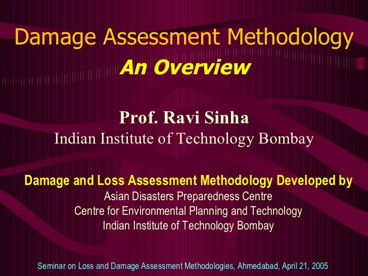 Damage Assessment Methodology An Overview Prof. Ravi Sinha Indian Institute of Technology Bombay Seminar on Loss and Damag...