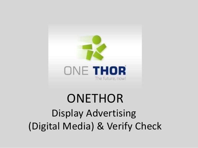 ONETHOR Display Advertising (Digital Media) & Verify Check