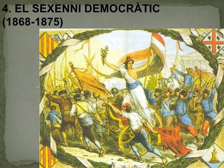 4. EL SEXENNI DEMOCRÀTIC  (1868-1875)