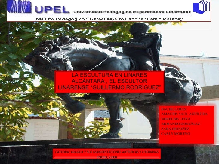 "LA ESCULTURA EN LINARES ALCÀNTARA , EL ESCULTOR LINARENSE ""GUILLERMO RODRÌGUEZ"" BACHILLERES: AMAURIS SAÙL AGUILERA NORELBI..."