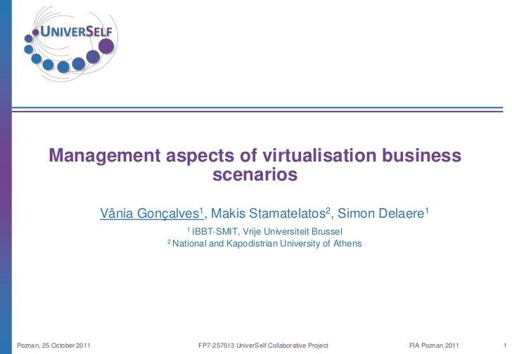 Management aspects of virtualisation business                        scenarios                          Vânia Gonçalves1, ...