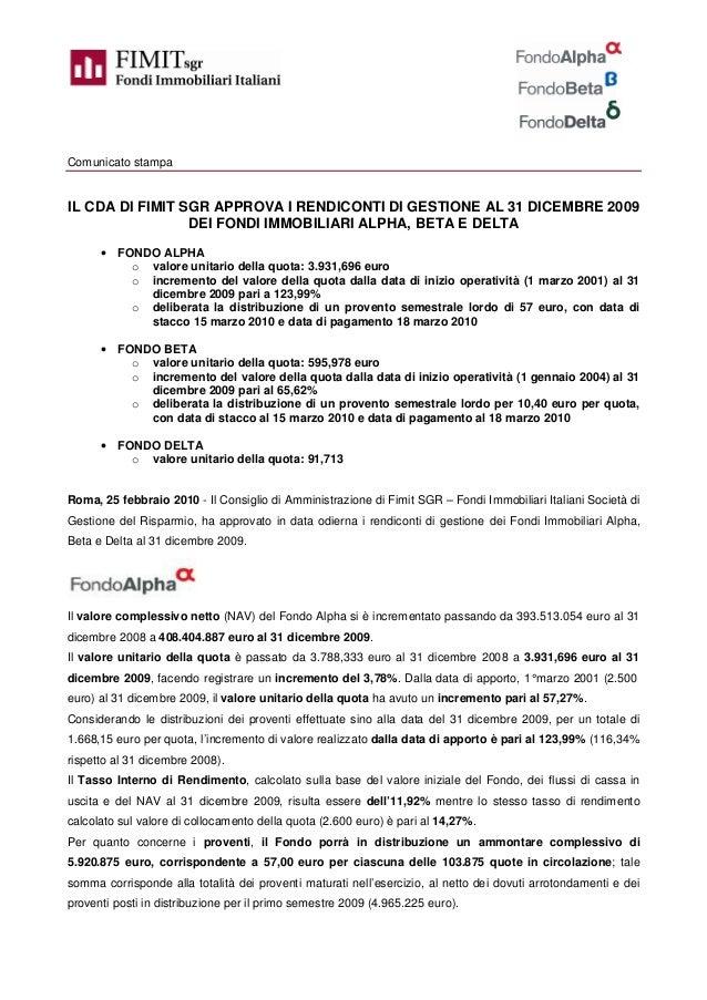 Comunicato stampa IL CDA DI FIMIT SGR APPROVA I RENDICONTI DI GESTIONE AL 31 DICEMBRE 2009 DEI FONDI IMMOBILIARI ALPHA, BE...