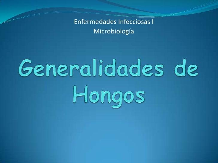 Enfermedades Infecciosas I      Microbiología