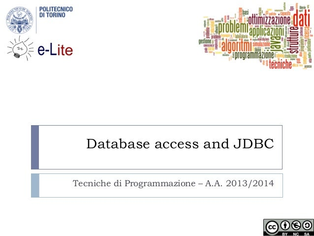 Database access and JDBC Tecniche di Programmazione – A.A. 2013/2014