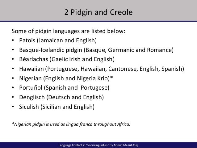 the lifecycle of pidgins and creoles english language essay The pidgin-creole life cycle was studied by hall in whether a language should be classified as a portuguese creole or english creole  essays on 'kundoku.