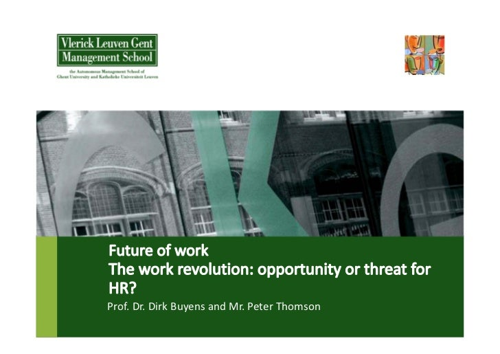 Future of work - The work revolution: opportunity or threat for HR - Prof. Dr. Dirk Buysens and Mr. Peter Thomson