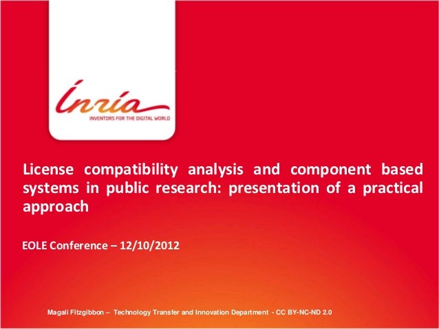 EOLE / OWF 12 - License compatibility analysis and components based systems in public research - presentation of a practical approach-magali fitzgibbon (eole2012)