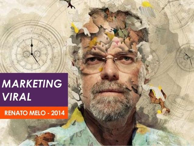 MARKETING  VIRAL  RENATO MELO - 2014