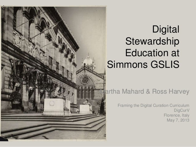 Digital Stewardship Education at the Graduate School of Library & Information Science, Simmons College