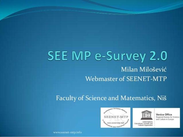 Milan MiloševićWebmaster of SEENET-MTPFaculty of Science and Matematics, Nišwww.seenet-mtp.info